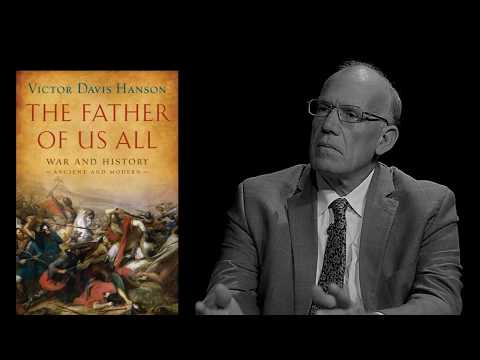 Victor Davis Hanson - War and History: Ancient and Modern