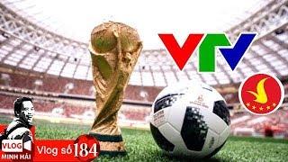 Vlog Minh Hải | Việt Nam ĐÃ CÓ bản quyền World Cup 2018 & người hùng Phút 89