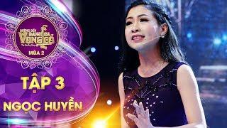 Đường đến danh ca vọng cổ 2 | tập 3: Trịnh Thị Ngọc Huyền - Đêm tóc rối