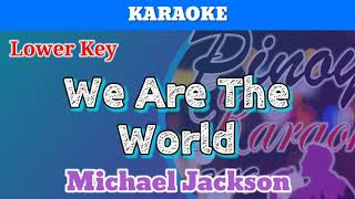 We are the world by michael jackson (karaoke : lower key male key)