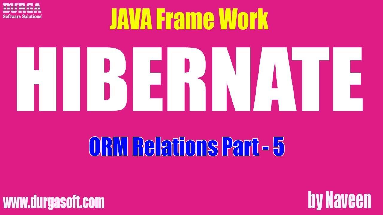 Hibernate tutorial | ORM Relations Part - 5 by Naveen