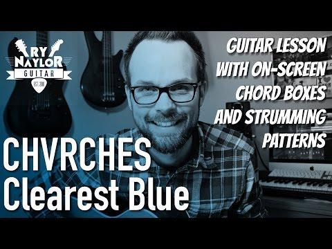 Clearest Blue Guitar Lesson (CHVRCHES) Acoustic Guitar Tutorial