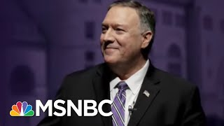 'Things Are Looking Swampier And Swampier': Pompeo Under Fire Amidst Growing Scandals | MSNBC