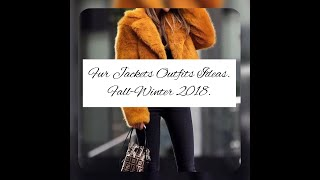 The Absolutely Cool and Chic Fall-Winter Fur Jackets Outfits Ideas.