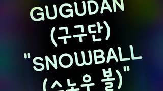 "[FILTERED INSTRUMENTAL] GUGUDAN (구구단) - ""SNOWBALL (스노우 볼)"""