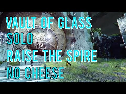 Solo Vault of Glass: Raise the Spire / Opening - No Cheese / No Glitch / No Skip