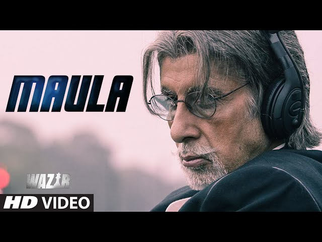 'MAULA' Video Song | WAZIR | Amitabh Bachchan, Farhan Akhtar | Javed Ali | T-Series