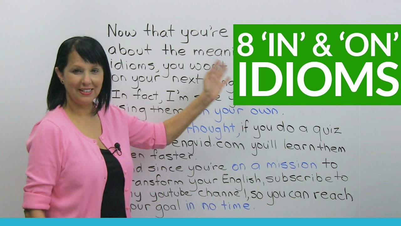 8 Easy English Idioms with IN and ON · engVid