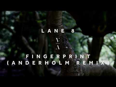 Lane 8  - Fingerprint (Anderholm Remix)