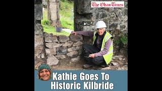 Kathie Goes to Historic Kilbride