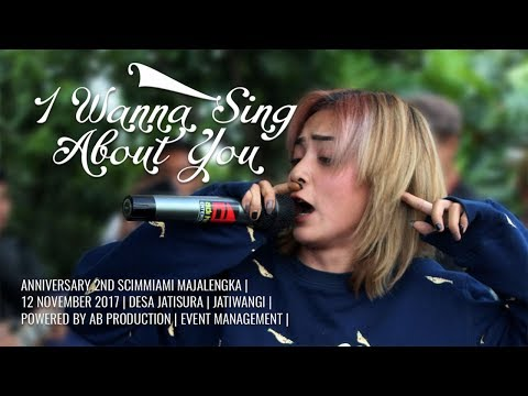 SCIMMIASKA ▶ I Wanna Sing About You 📌 Event Anniversary 2nd SCIMMIAMI Majalengka