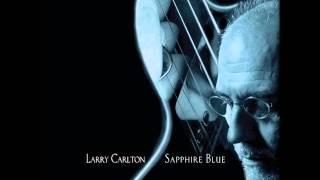 Larry Carlton - Sapphire Blue
