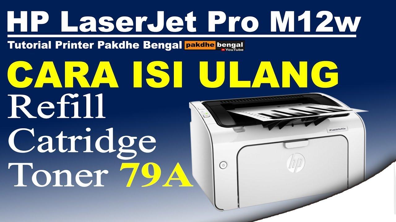Cara Isi Ulang Toner Hp Laserjet Pro M12w Tutorial Printer Laserjet Youtube