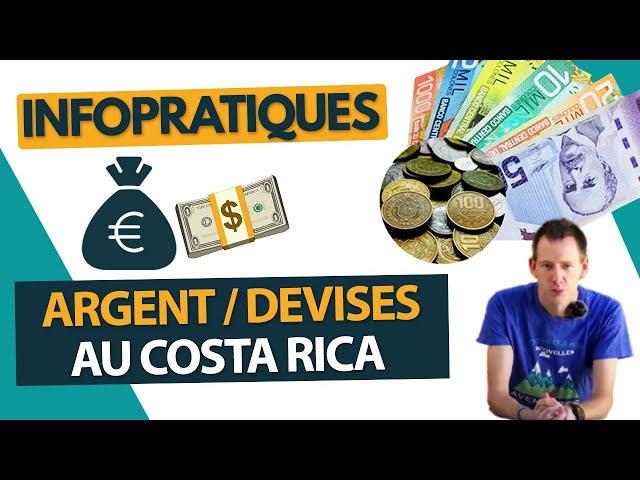 Argent / devises au Costa Rica : InfoPratiques