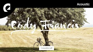 Download Lagu Cody Francis - I Remember Well mp3