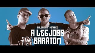 Children of Distance - A legjobb baratom (Official Music Video)