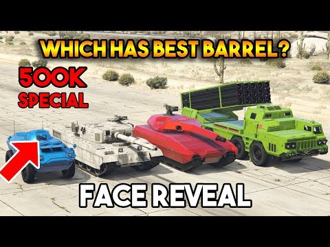 GTA 5 ONLINE : WHICH HAS BEST BARREL/CANNON? [FACE REVEAL 500K SPECIAL] thumbnail