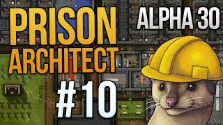 Let's Play Prison Architect - Part 10 - Shakedown Underway ★ Prison Architect Gameplay (Alpha 30)