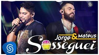 """Jorge & Mateus - Sosseguei - (Vídeo Oficial) - """"DVD Como Sempre Feito Nunca"""""""
