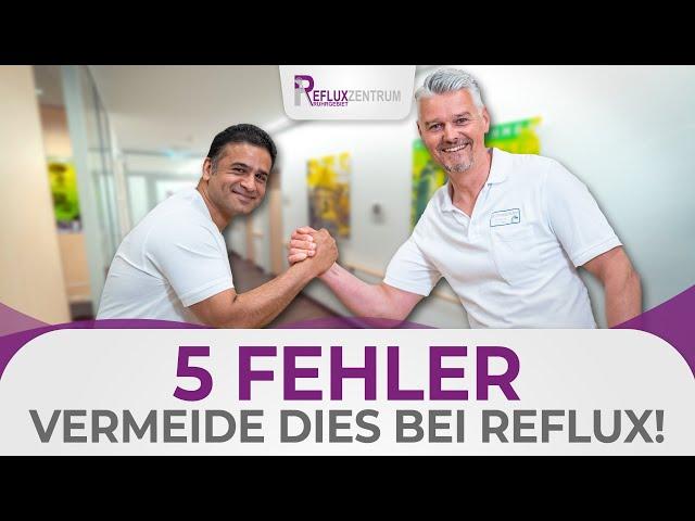 Vermeide diese 5 Fehler bei Reflux! Einfache Tipps bei Beginn der Refluxerkrankung! 🤔
