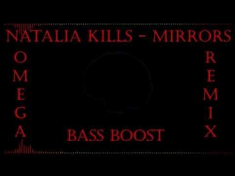 Bass Boost 9# Natalia Kills - Mirrors (Omega Remix)