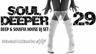 Soul Deeper Vol. 29 (Deep & Soulful House Mix)