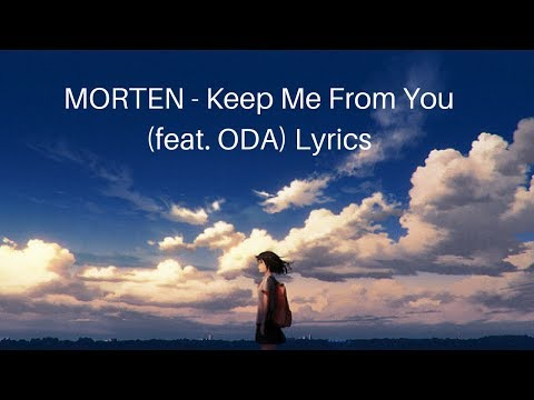 MORTEN - Keep Me From You (feat. ODA) Lyrics