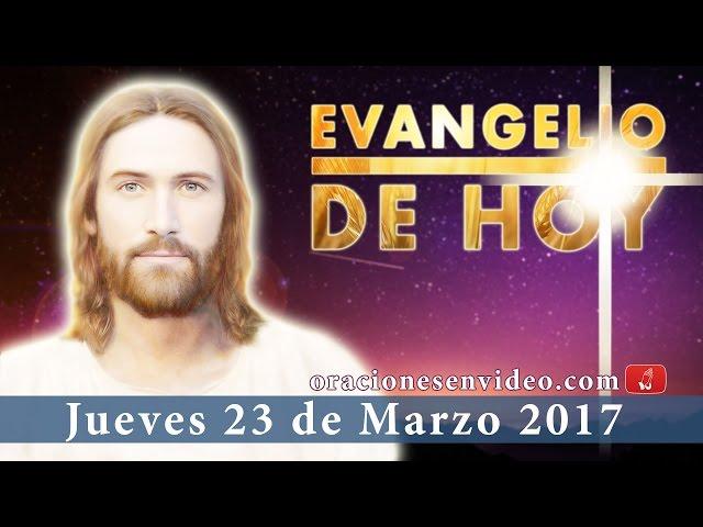 Evangelio de Hoy Jueves s 23 de Marzo 2017 El que no está conmigo está contra mí