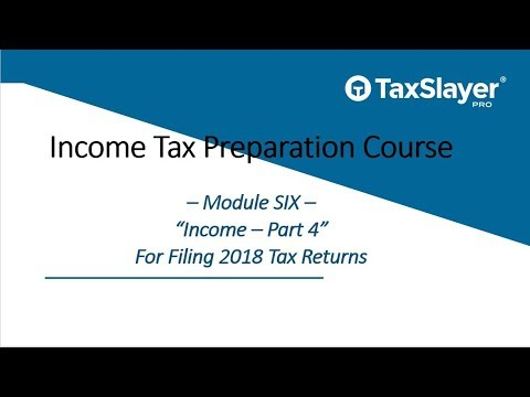 2018 Income Tax Preparation Course – Module Six – Income (Part 4)