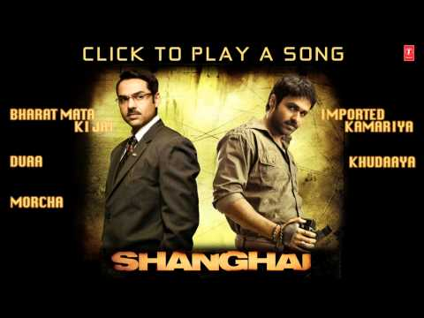 Shanghai Full Song | Jukebox | Emraan Hashmi