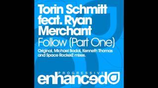 Torin Schmitt feat. Ryan Merchant - Follow You (Michael Badal Remix)