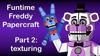 FNAF: Sister Location speed paint - Funtime Freddy Papercraft Part 2/2