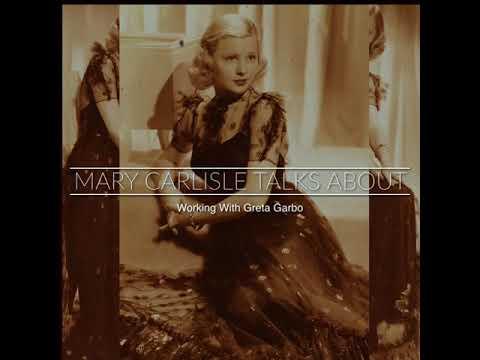 Mary Carlisle Discusses Greta Garbo