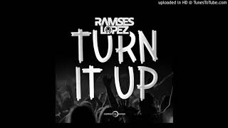 Ramses Lopez - Turn It Up (Radio Edit)