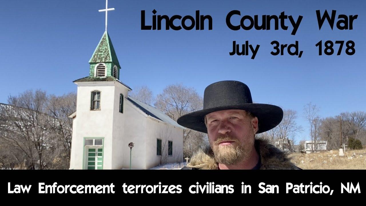 Law Enforcement Terrorizes Civilians of San Patricio, NM - July 3, 1878