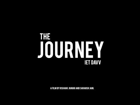 The Journey, IET DAVV | A film by Rishank and Saransh