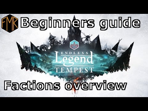 Endless Legend - Beginner's Guide #2 - Factions Overview