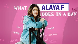 Alaya F reveals EVERYTHING she does in a day: Diet, fitness & hobbies | What I Do In A Day