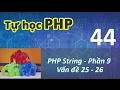 Tự học PHP - 44 PHP String - 09 Vấn đề 25 - 26