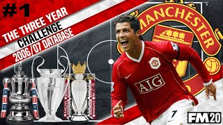 | The Three Year Challenge | 99 Shot Power | 2006/07 Man Utd | FM20 - Football Manager 2020
