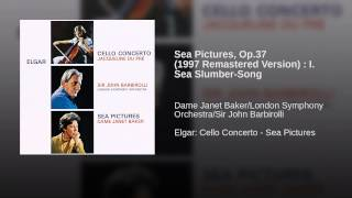 Sea Pictures, Op.37 (1997 Remastered Version) : I. Sea Slumber-Song