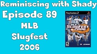 Reminiscing with Shady: Episodes 89 - MLB Slugfest 2006