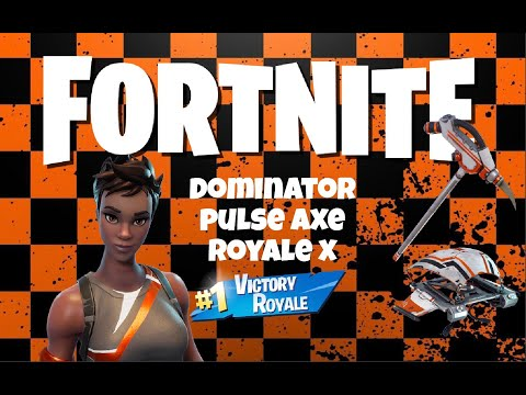 Fortnite: Dominator / Pulse Axe / Royale X Victory Royale!