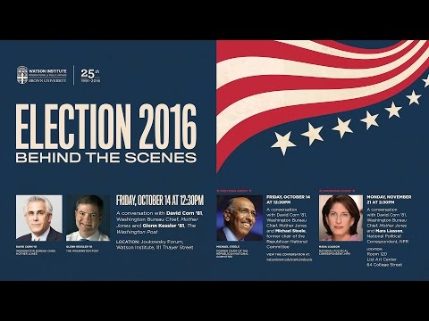 Election 2016: Behind the Scenes - David Corn with Glenn Kessler