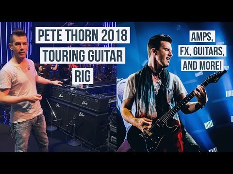 PETE THORN 2018 TOURING GUITAR RIG amps, guitars, fx...
