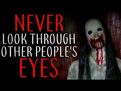"""""""Never Look Through Other People's Eyes"""" Creepypasta"""