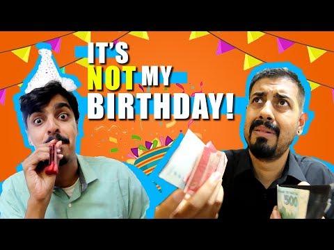 It's Not My Birthday | Bekaar Films | Funny