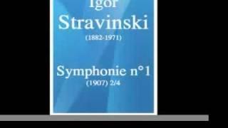 Igor Stravinski (1882-1971) : Symphonie n° 1 en mi bémol majeur, op. 1 (1907) 2/4