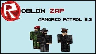 [FR] Roblox Zap - Armored Patrol 8.3