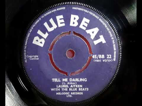 Popcorn - LAUREL AITKEN - Tell Me Darling - BLUE BEAT BB 22 - UK 1960 JA R&B Cool Crooner